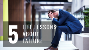 5 Life Lessons About Failure