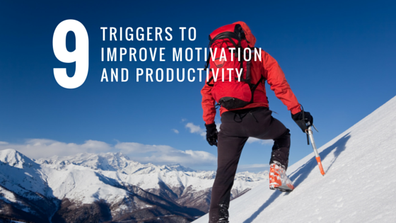 9 Triggers to Improve Motivation and Productivity